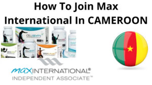 How to join max international in Cameroon